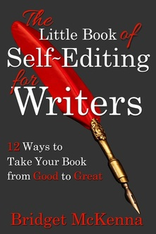 The Little Book of Self-Editing for Writers, by Bridget McKenna