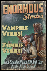 Don't miss Part 2, Vampire Verbs, Zombie Verbs, and Verbs That Kick Ass