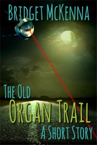 The Old Organ Trail, by Bridget McKenna -  Cover and e-book formatting by Zone 1 Design